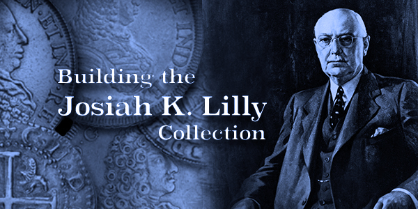 Building a World Class Numismatic Gold Coin Collection: The Josiah K. Lilly Collection, by Harvey Stack