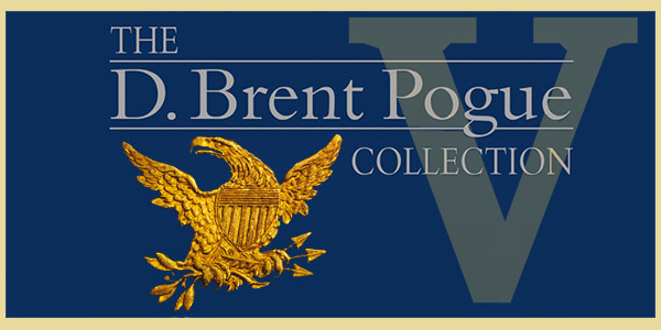 Stack's Bowers Galleries presents the D. Brent Pogue Family Coin Collection Sale, Part V