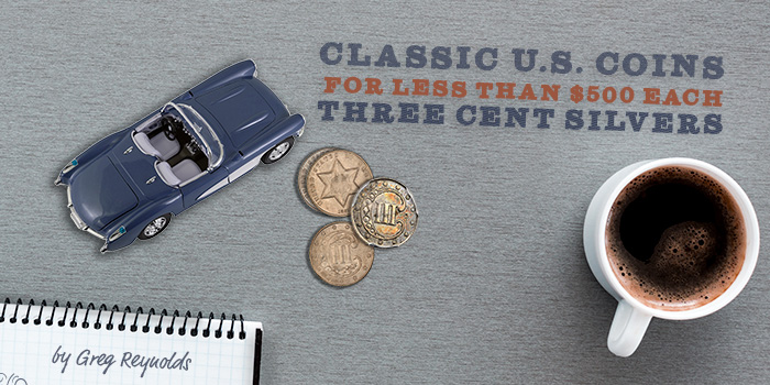 Classic U.S. Coins for Less than $500 - Three Cent Silvers