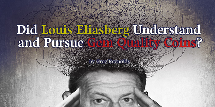 Did Louis Eliasberg Understand and Pursue Gem Quality Coins?