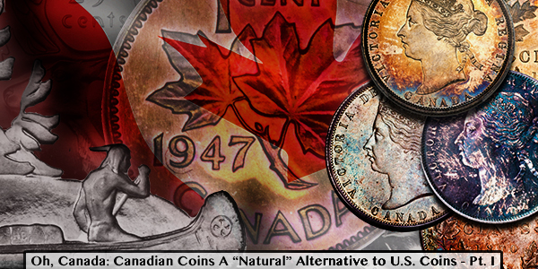 "Canadian Coins A ""Natural"" Alternative to U S  Coins, Pt  I"
