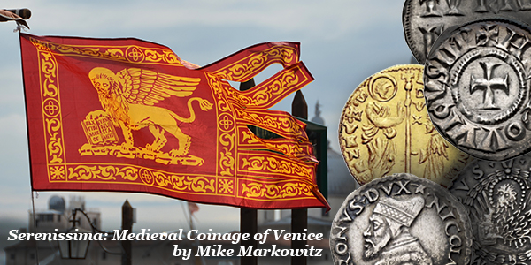 Serenissima: The Medieval Coinage of Venice, by Mike Markowitz