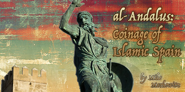Islamic coins of al-Andalus in Spain - Mike Markowitz CoinWeek Ancient Coins Series