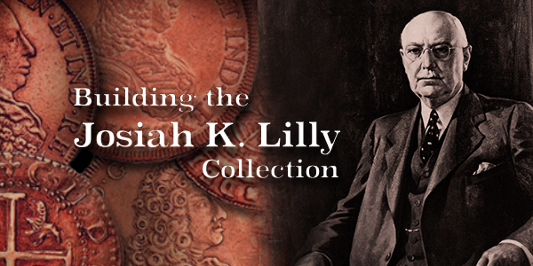 "CoinWeek presents Harvey Stack's blog series ""Building the Josiah K. Lilly Collection"""
