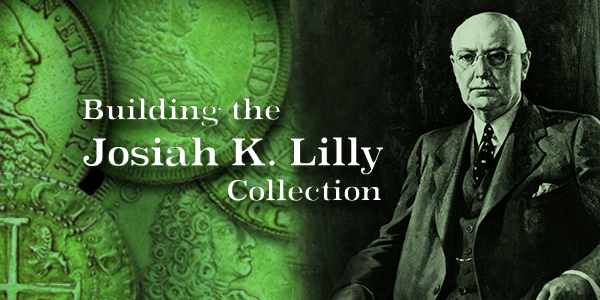 Harvey Stack & the building of the Josiah K. Lilly Collection of US & World gold coins