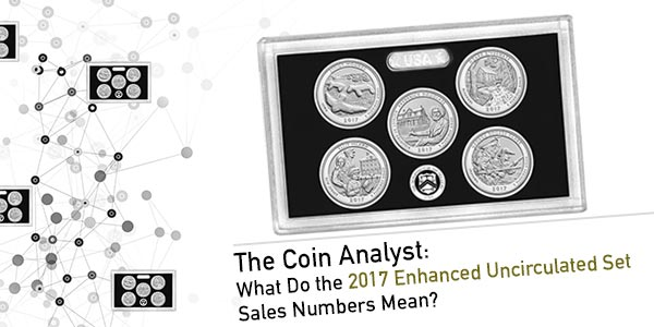 what do the 2017 enhanced uncirculated set sales numbers mean