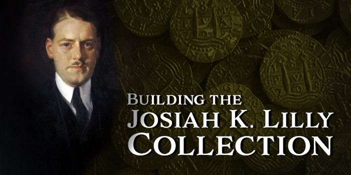 Building a World Class Numismatic Gold Coin Collection: The Josiah K. Lilly Collection, Pt. 18