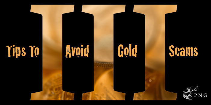 Three Tips to Avoid Gold Scams