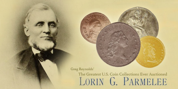 Lorin G. Parmelee - Greatest U.S. Coin Collections Ever Auctioned