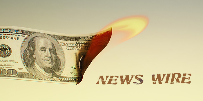 News Wire: Money will Burn,