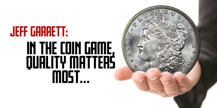 Jeff Garrett Coin Game Quality Matters Most