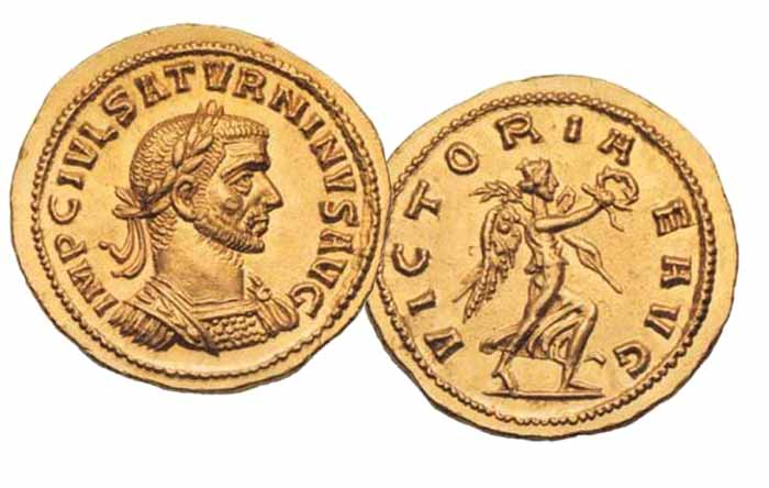 Saturninus, usurper at Alexandria c. 280 Aureus, 5.34 g IMP C IVL SATVRNINVS AVG, laureate and cuirassed bust right,   VICTORIA  EAVG Victory advancing right holding wreath, palm frond over right shoulder.  Ex Metropolitan Museum of Art, Sotheby's sale, Zurich 10 Nov 1972, lot 205  Only 2 examples known.