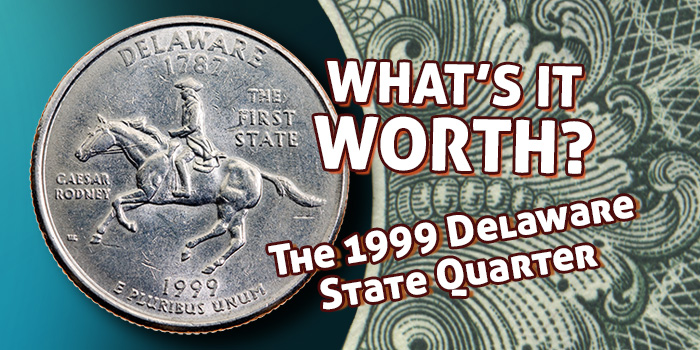 What Is A 1999 Delaware State Quarter Worth