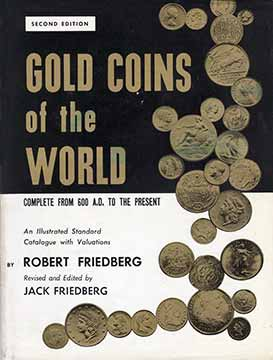 Gold Coins of the World - Robert Friedberg, Second Edition
