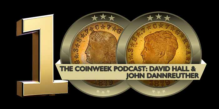 CoinWeek Podcast: David Hall and John Dannreuther on the early days of PCGS
