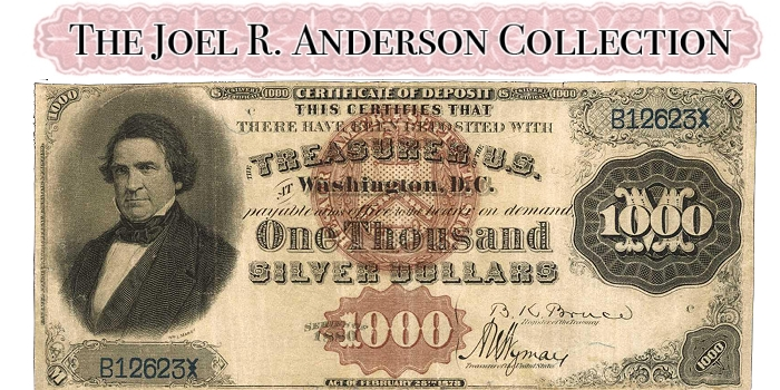 Joel R. Anderson Collection of US Paper Money - A Gathering of Eagles!