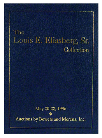 The Louis E. Eliasberg, Sr. Collection - Bowers & Merena, Inc.