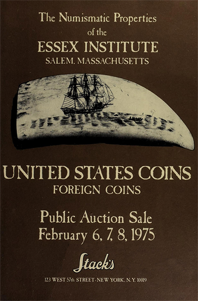 Numismatic Properties of the Essex Institute - Stack's, February 6-8, 1975