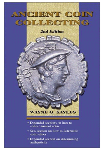 Ancient Coin Collecting: 2nd Edition by Wayne G. Sayles
