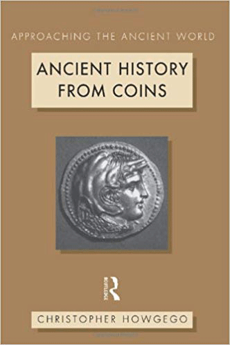 Approaching the Ancient World: Ancient History From Coins by Christopher Howgego