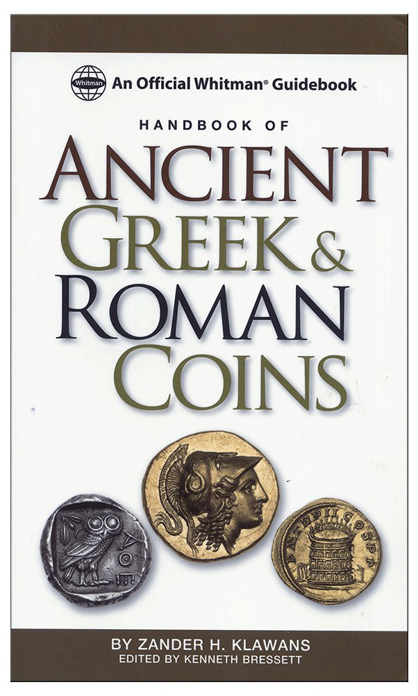 The Handbook of Ancient Greek and Roman Coins by Zander Klawans
