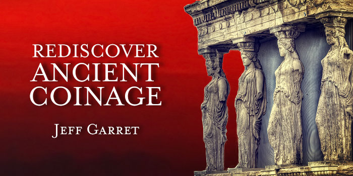 Rediscover Ancient Coinage - Jeff Garrett