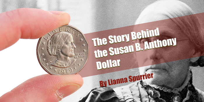 The Story Behind the Susan B  Anthony Dollar