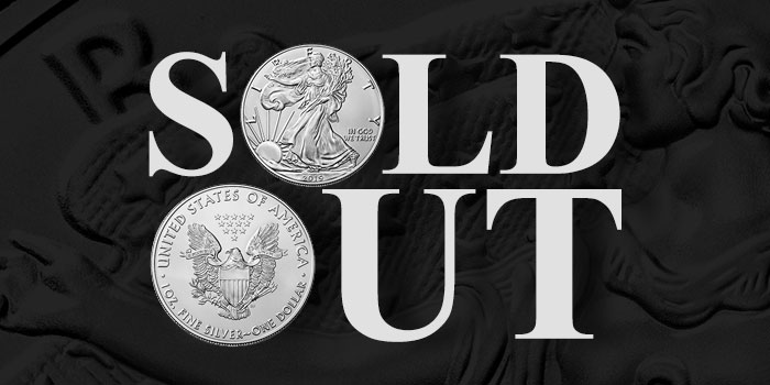 American Silver Eagles Sold Out - 2019