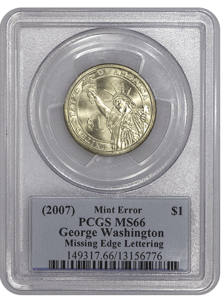 2007 Washington dollar Missing Edge Lettering PCGS MS66