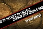 So You've Decided to Collect Carson City Double Eagles…