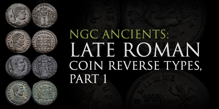 NGC Ancients: Late Roman Coin Reverse Types, Part 1