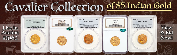 David Lawrence Rare Coins presents the Cavalier Collection of $5 Indian Head half eagle gold coins