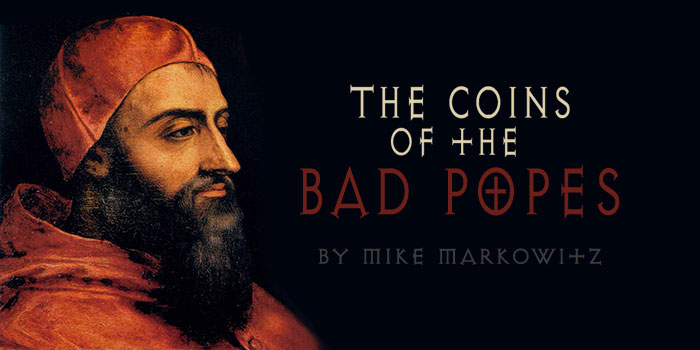 The Coins of the Bad Popes- Mike Markowitz