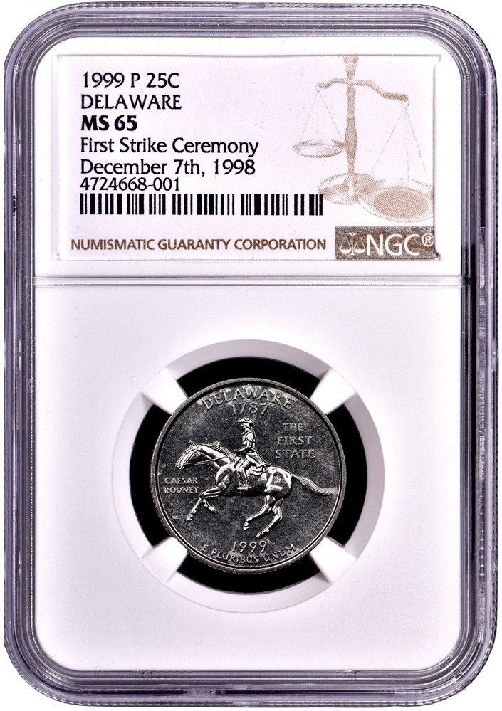 First Strike Ceremony 1999 Delaware Quarter, certified MS65 by NGC