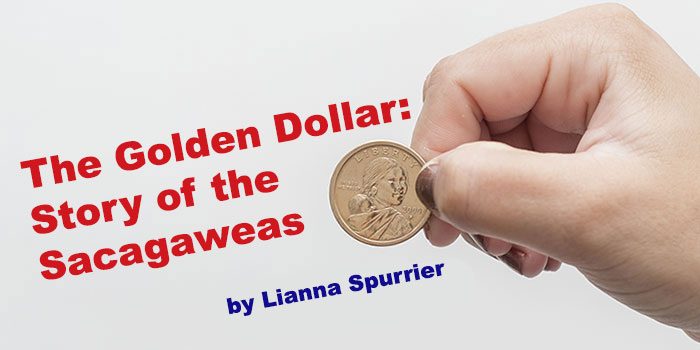 The Golden Dollar: Story of the Sacagaweas
