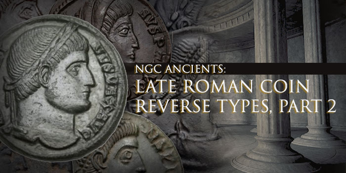 NGC Ancients: Late Roman Coin Reverse Types, Part 2