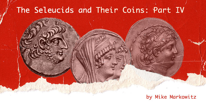 Seleucids and their Coins: Part IV