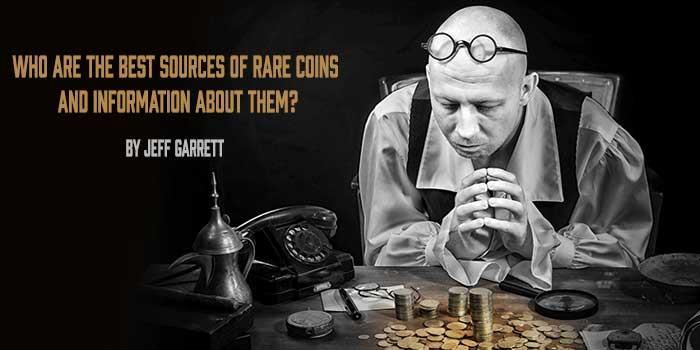 Best Sources of Rare Coins - Jeff Garrett