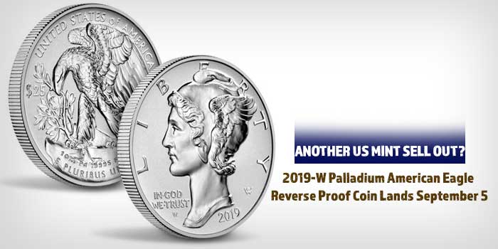 2019-W Palladium American Eagle Reverse Proof Coin Lands September 5