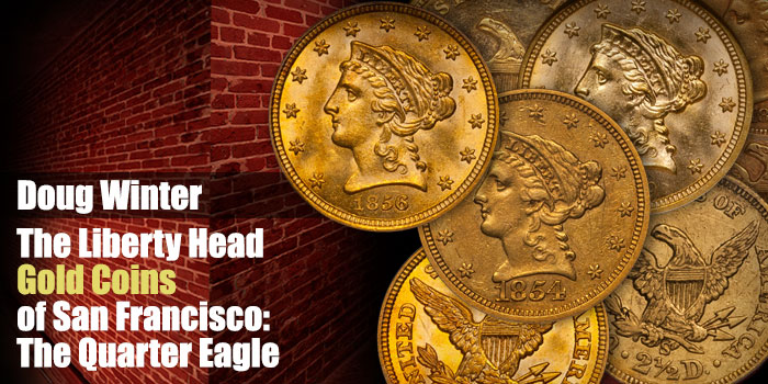 The Liberty Head Gold Coins of San Francisco: The Quarter Eagle
