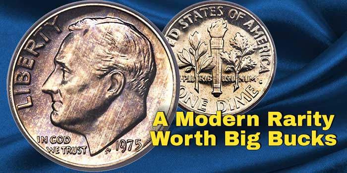 1975 No-S Roosevelt Dime a Modern Rarity Worth Big Bucks
