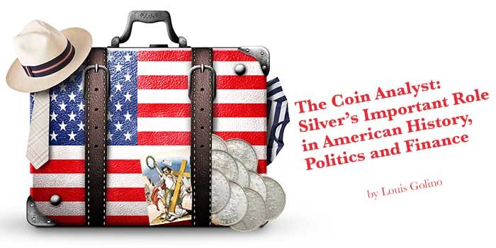 The Coin Analyst: Silver's Important Role in American History, Politics and Finance