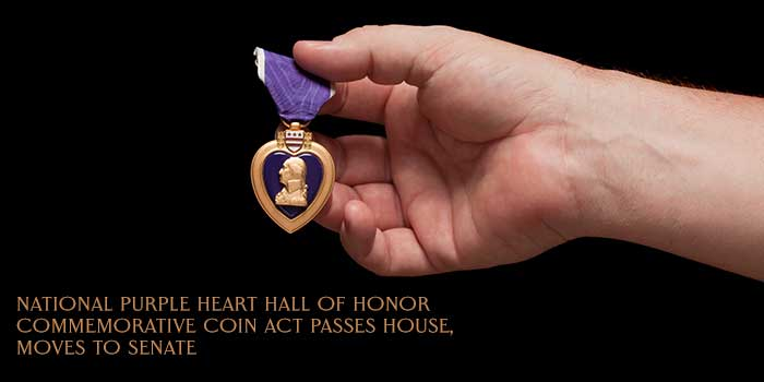 National Purple Heart Hall of Honor Commemorative Coin Act Passes House, Moves to Senate