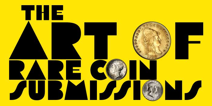 Jeff Garrett: The Art of Rare Coin Submissions