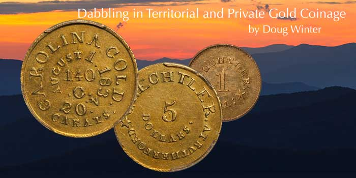 Doug Winter: Dabbling in Territorial and Private Gold Coinage