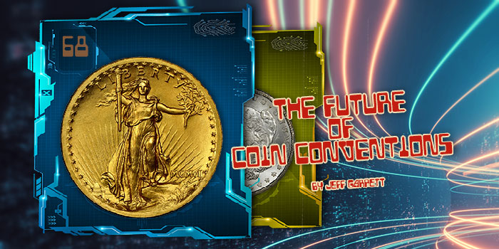 Jeff Garrett: The Future of Coin Conventions