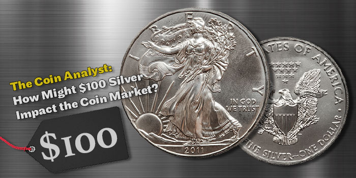 The Coin Analyst: How Might $100 Silver Impact the Coin Market?