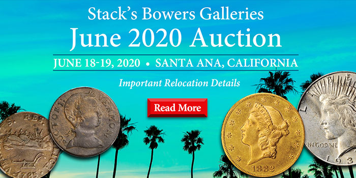 Stack's Bowers Galleries Relocates Their June 2020 Auction