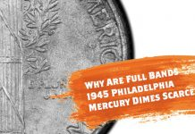 Why are Full Bands 1945 Mercury Dimes so scarce? By Joshua McMorrow-Hernandez for PCGS