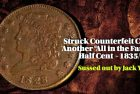 """Struck Counterfeit Coins: Another """"All in the Family"""" Half Cent - 1835/1826"""